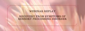 Sensory Processing Disorder Recovery